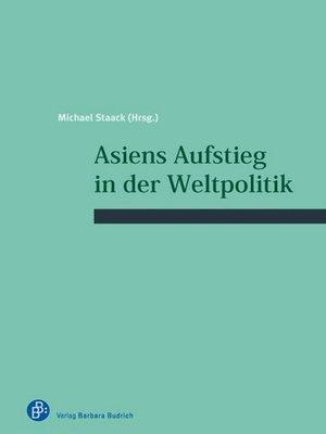 cover image of Asiens Aufstieg in der Weltpolitik