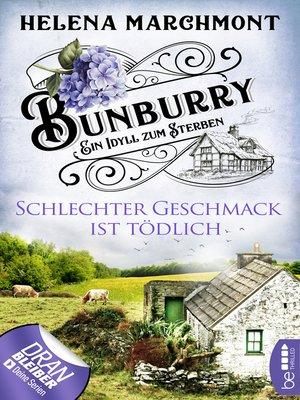 cover image of Bunburry--Schlechter Geschmack ist tödlich