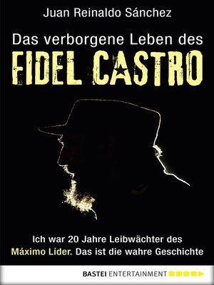 cover image of Das verborgene Leben des Fidel Castro