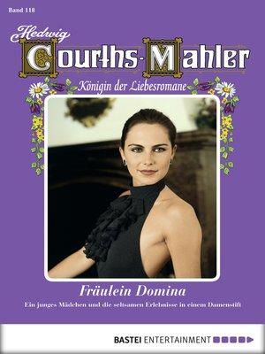 cover image of Hedwig Courths-Mahler--Folge 118