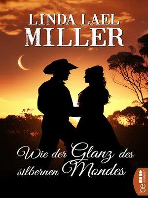 cover image of Wie der Glanz des silbernen Mondes