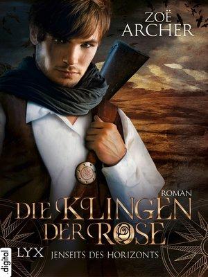 cover image of Die Klingen der Rose--Jenseits des Horizonts