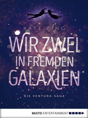 cover image of Wir zwei in fremden Galaxien