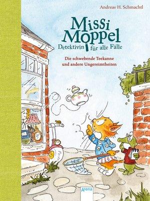 cover image of Missi Moppel--Detektivin für alle Fälle (2). Die schwebende Teekanne und andere Ungereimtheiten