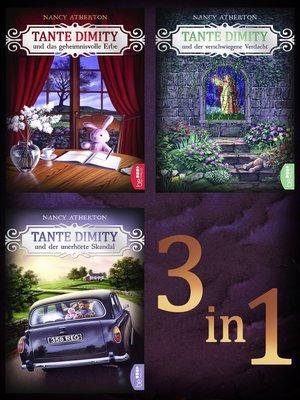 cover image of Tante Dimity und das geheimnisvolle Erbe--Tante Dimity und der verschwiegene Verdacht--Tante Dimity und der unerhörte Skandal
