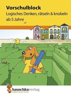 cover image of Vorschulblock--Logisches Denken, rätseln und knobeln ab 5 Jahre