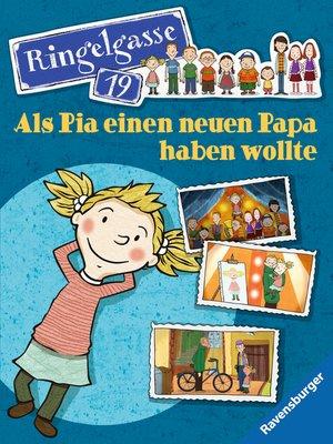 cover image of Ringelgasse 19--Als Pia einen neuen Papa haben wollte