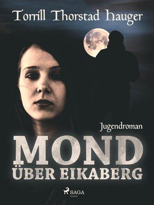 cover image of Mond über Eikaberg