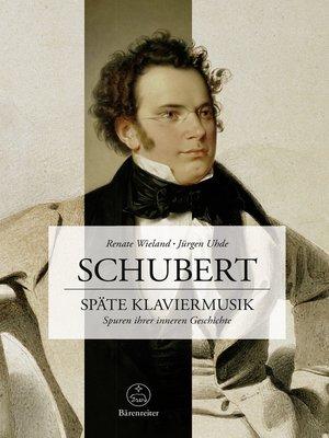 cover image of Schubert. Späte Klaviermusik