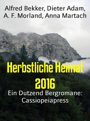 cover image of Herbstliche Heimat 2016