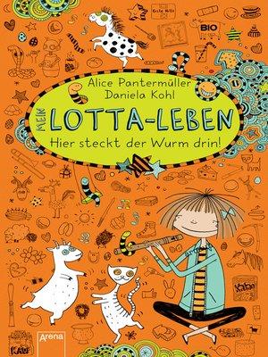 cover image of Mein Lotta-Leben (3). Hier steckt der Wurm drin!