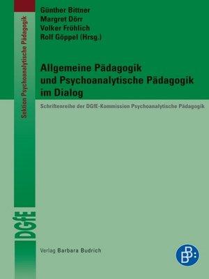 cover image of Allgemeine Pädagogik und Psychoanalytische Pädagogik im Dialog