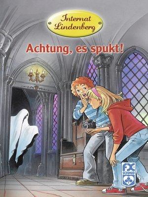 cover image of Internat Lindenberg. Achtung, es spukt!