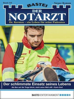 cover image of Der Notarzt 310--Arztroman