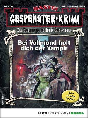 cover image of Gespenster-Krimi 18--Horror-Serie
