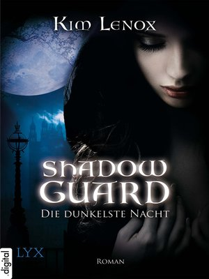 cover image of Shadow Guard--Die dunkelste Nacht