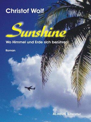 cover image of Sunshine--Wo Himmel und Erde sich berühren