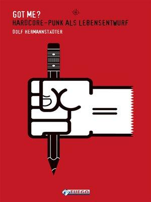 cover image of Got Me? Hardcore-Punk als Lebensentwurf