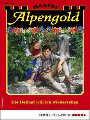 cover image of Alpengold 292--Heimatroman