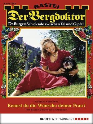 cover image of Der Bergdoktor--Folge 1682