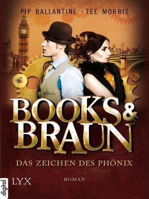 cover image of Books & Braun--Das Zeichen des Phönix