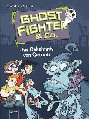 cover image of Ghostfighter & Co. (1). Das Geheimnis von Gorrum
