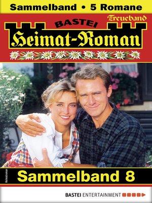 cover image of Heimat-Roman Treueband 8--Sammelband