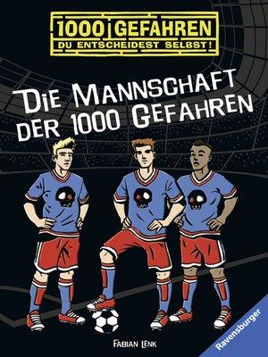 cover image of Die Mannschaft der 1000 Gefahren