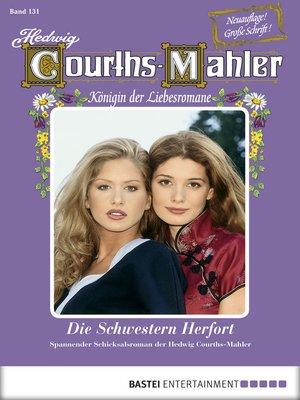 cover image of Hedwig Courths-Mahler--Folge 131