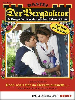 cover image of Der Bergdoktor--Folge 1857