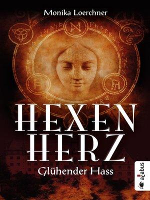cover image of Hexenherz. Glühender Hass