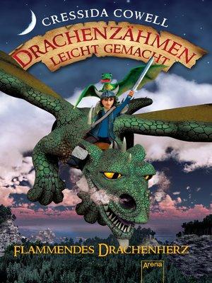 cover image of Drachenzähmen leicht gemacht (8). Flammendes Drachenherz