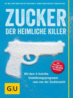cover image of Zucker--der heimliche Killer
