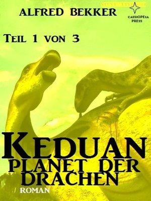 cover image of Keduan--Planet der Drachen, Teil 1 von 3