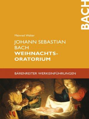 cover image of Johann Sebastian Bach. Weihnachtsoratorium