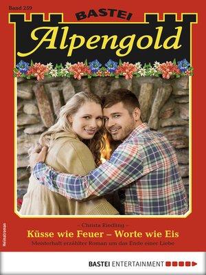 cover image of Alpengold 259--Heimatroman