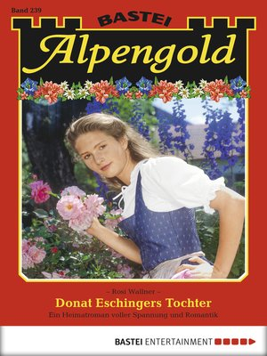 cover image of Alpengold--Folge 239