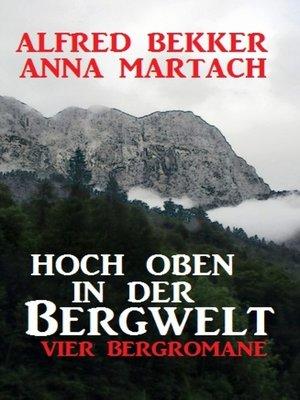 cover image of Hoch oben in der Bergwelt