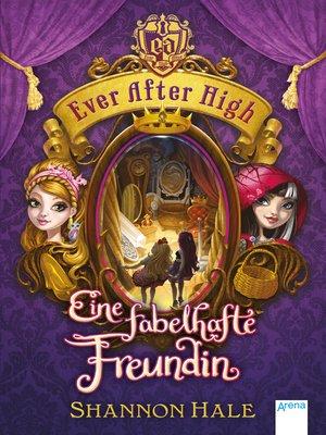 cover image of Ever After High (2). Eine fabelhafte Freundin