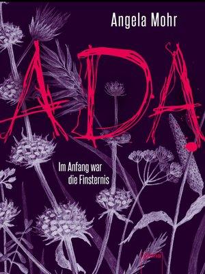 cover image of Ada. Im Anfang war die Finsternis