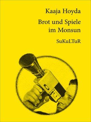 cover image of Brot und Spiele im Monsun