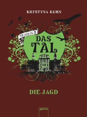 cover image of Das Tal. Die Jagd