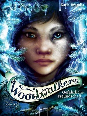cover image of Woodwalkers (2). Gefährliche Freundschaft