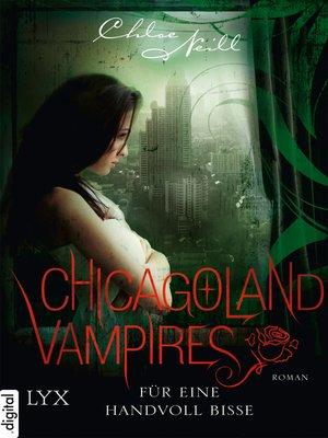 cover image of Chicagoland Vampires--Für eine Handvoll Bisse