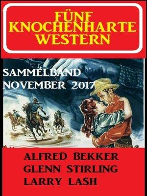 cover image of Fünf knochenharte Western November 2017