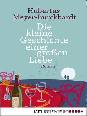 cover image of Die kleine Geschichte einer großen Liebe