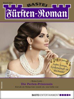 cover image of Fürsten-Roman 2551--Adelsroman