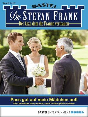 cover image of Dr. Stefan Frank--Folge 2410