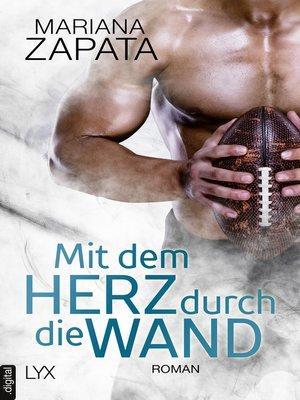 cover image of Mit dem Herz durch die Wand