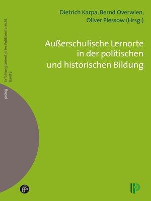 cover image of Außerschulische Lernorte in der politischen und historischen Bildung